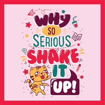 Why so serious shake it up